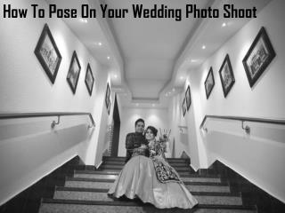 How to pose on your wedding photo shoot 2017