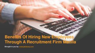 Benefits Of Hiring New Employees Through A Recruitment Firm Manila