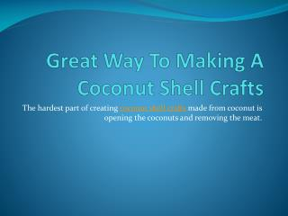Great way to making a coconut shell crafts