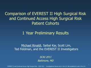 Comparison of EVEREST II High Surgical Risk and Continued Access High Surgical Risk  Patient Cohorts   1 Year Preliminar