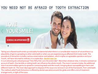 You Need Not Be Afraid Of Tooth Extraction