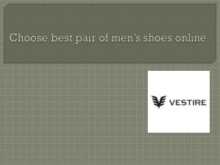 Choose Best Pair of Men's shoes online