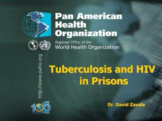 Tuberculosis and HIV  in Prisons