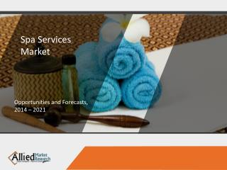 Spa Services Market to Reach $154.6 Billion, Globally, by 2022
