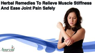 Herbal Remedies To Relieve Muscle Stiffness And Ease Joint Pain Safely