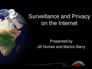 Surveillance and Privacy on the Internet