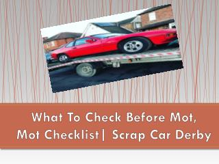 What To Check Before Mot, Mot Checklist| Scrap Car Derby
