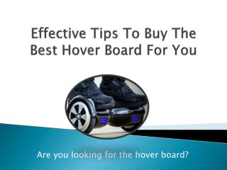 Effective Tips To Buy The Best HoverBoard