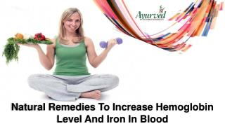 Natural Remedies To Increase Hemoglobin Level And Iron In Blood