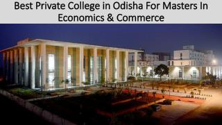 Best Private College in Odisha For Masters In Economics & Commerce