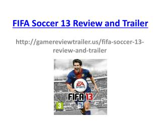 FIFA Soccer 13 Review and Trailer