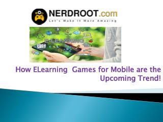 How ELearning  Games for Mobile are the Upcoming Trend!