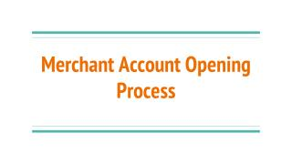 Merchant Account Opening Process