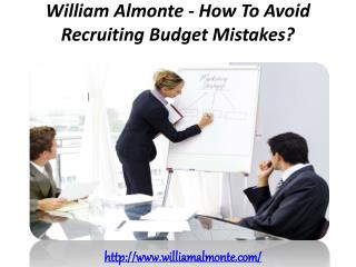 William Almonte - How To Avoid Recruiting Budget Mistakes?