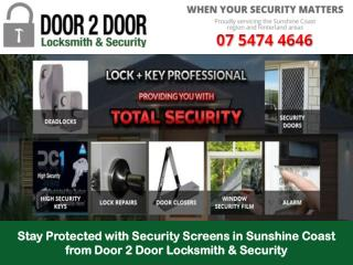 Stay Protected with Security Screens in Sunshine Coast from Door 2 Door Locksmith & Security