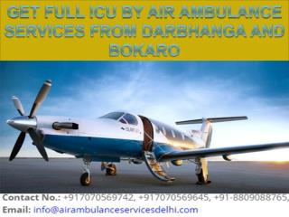 Get full icu by Air Ambulance Services from Darbhanga and Bokaro