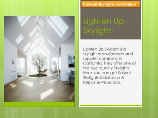 Best Kalwall Skylights Installation by Lighten Up Skylight