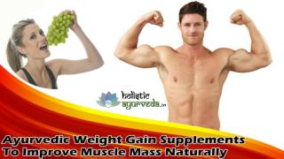 Ayurvedic Weight Gain Supplements To Improve Muscle Mass Naturally