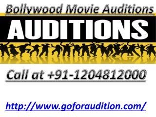 Are you waiting for Bollywood Movies Auditions? Then come