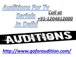 Attend Audition for TV Serial in Delhi easily