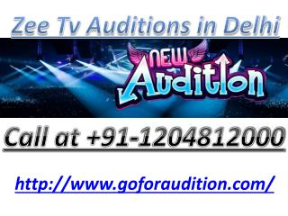 How to get into Zee TV Auditions in Delhi