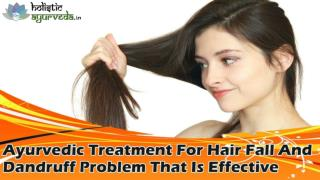Ayurvedic Treatment For Hair Fall And Dandruff Problem That Is Effective