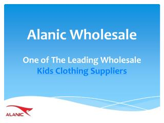 Alanic Wholesale Is One of the Leading Wholesale Kids Clothing Suppliers
