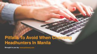 Pitfalls To Avoid When Choosing Headhunters In Manila