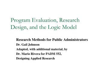 Program Evaluation, Research Design, and the Logic Model