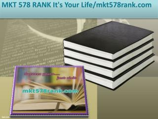 MKT 578 RANK It's Your Life/mkt578rank.com