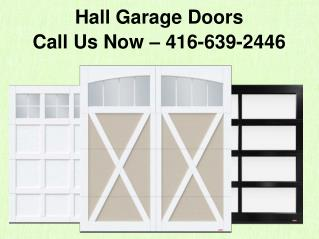 Hall Garage Door Repair Toronto – Residential & Commercial Maintenance & Installation