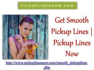 Get Smooth Pickup Lines | Pickup Lines Now