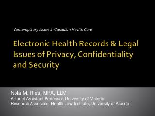 Electronic Health Records &  Legal Issues of Privacy, Confidentiality and Security