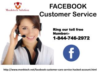Just dial 1-844-746-2972 for Facebook Customer Service