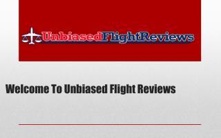 Unbiased Flight Reviews