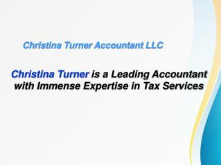 Christina Turner is a Leading Accountant with Immense Expertise in Tax Services
