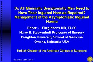 Do All Minimally Symptomatic Men Need to Have Their Inguinal Hernias Repaired? Management of the Asymptomatic Inguinal H