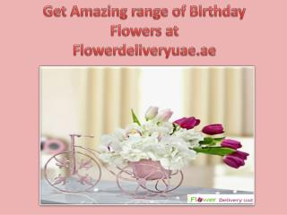 Get Amazing range of Birthday Flowers at Flowerdeliveryuae.ae