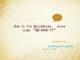 "How to fix QuickBooks error code ""QB-6000-77"""