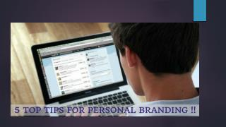 5 TOP TIPS FOR PERSONAL BRANDING !!