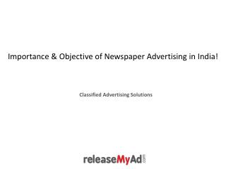 Importance and Objective of Newspaper Advertising in India.