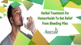 Herbal Treatment For Hemorrhoids To Get Relief From Bleeding Piles
