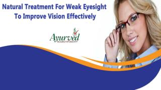 Natural Treatment For Weak Eyesight To Improve Vision Effectively