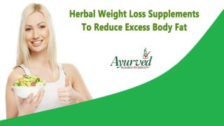Herbal Weight Loss Supplements To Reduce Excess Body Fat