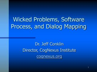 Wicked Problems, Software Process, and Dialog Mapping