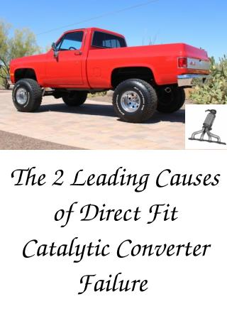 The 2 Leading Causes of Direct Fit Catalytic Converter Failure