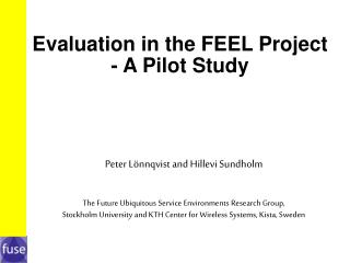 Evaluation in the FEEL Project - A Pilot Study