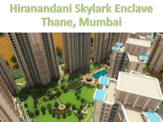 Hiranandani Skylark Enclave - An Epitome of Luxury in Thane