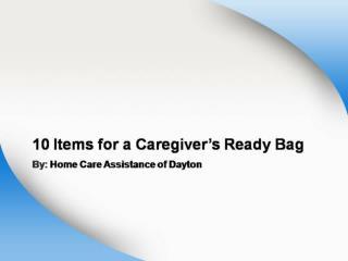 10 Items for a Caregiver's Ready Bag