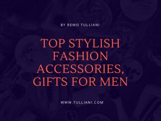 TOP STYLISH FASHION ACCESSORIES, GIFTS FOR MEN